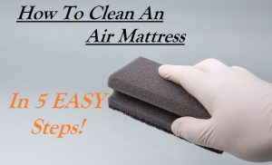 How To Clean A Air Mattress In 5 Easy Steps