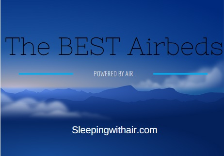 The Best Air Mattresses For Sleeping On 2017