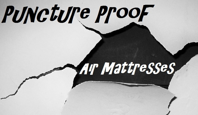 puncture proof air mattress Puncture Proof Air Mattresses – Do They Exist? Here's 4 Options  puncture proof air mattress
