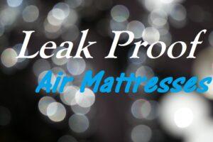 air mattress that doesn t leak Leak Proof Air Mattress – Are There Air Mattresses That Don't Leak  air mattress that doesn t leak