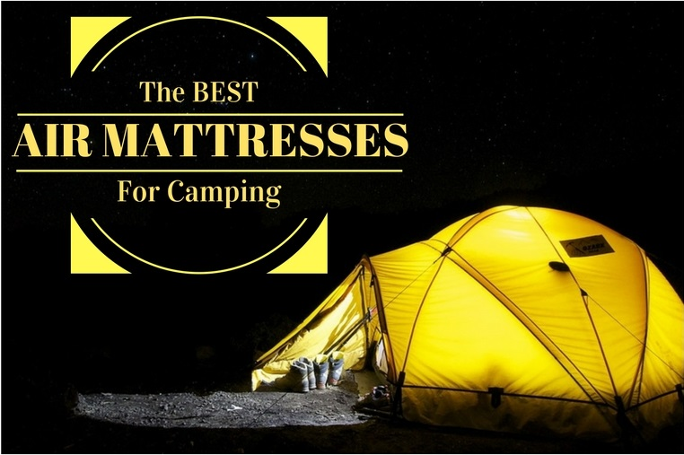 The Best Camping Air Beds And Air Mattresses Reviews For Outdoors People