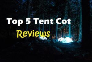 The Best Tent Cots For Camping - 5 Top Rated Brand Reviews