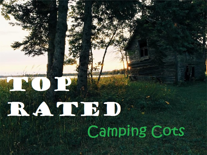 Top Rated Camping Cots Reviews