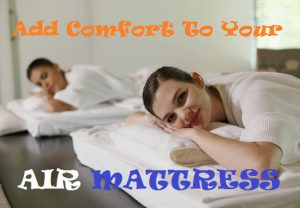 How To Make Air Mattresses More Comfortable