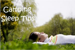 How To Sleep Well While Camping Our 5 Best Tips