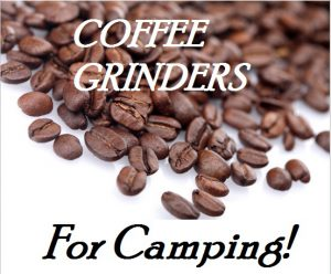 The Best Manual Coffee Grinders For Camping