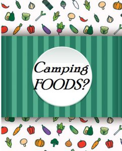 What Are The Best Foods To Take On A Camping Trip