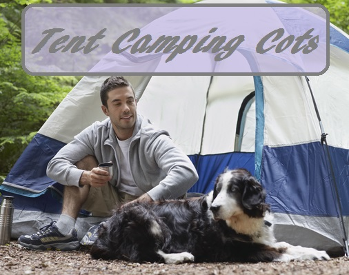 The Best Cots For Tent Camping