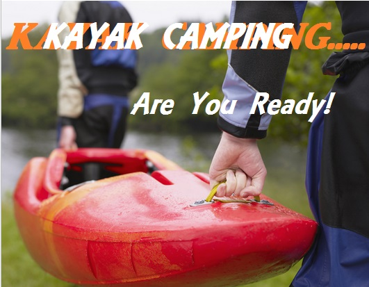 What Is Kayak Camping All About