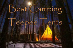 Best Camping Teepee Tents