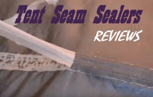 Best Tent Seam Sealer Reviews & Best Tent Seam Sealer Reviews | Sleeping With Air