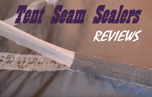 Best Tent Seam Sealer Reviews