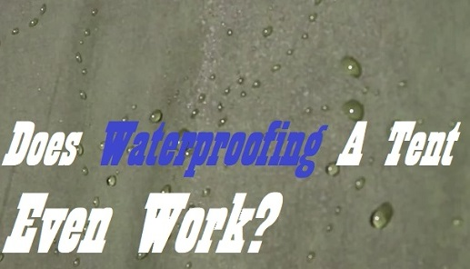 Does Waterproofing Spray Actually Work On Tents