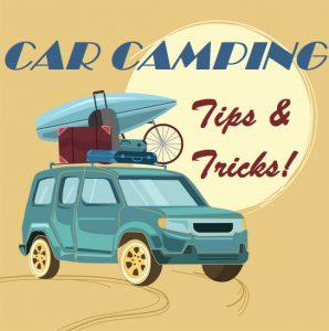 Car Camping Tips And Tricks