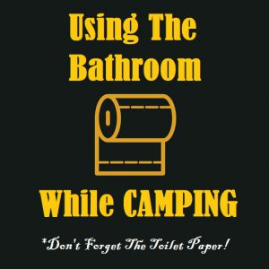 How To Go To The Bathroom When Camping