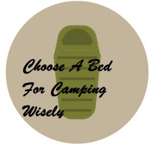 Tips For Choosing The Best Camping Beds