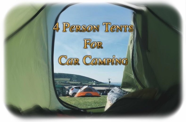 Best 4 Person Tents For Car Camping
