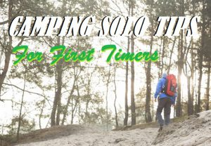 Essential Tips For Solo Camping