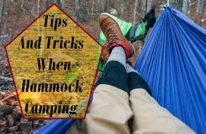 Hammock Camping Tips And Tricks