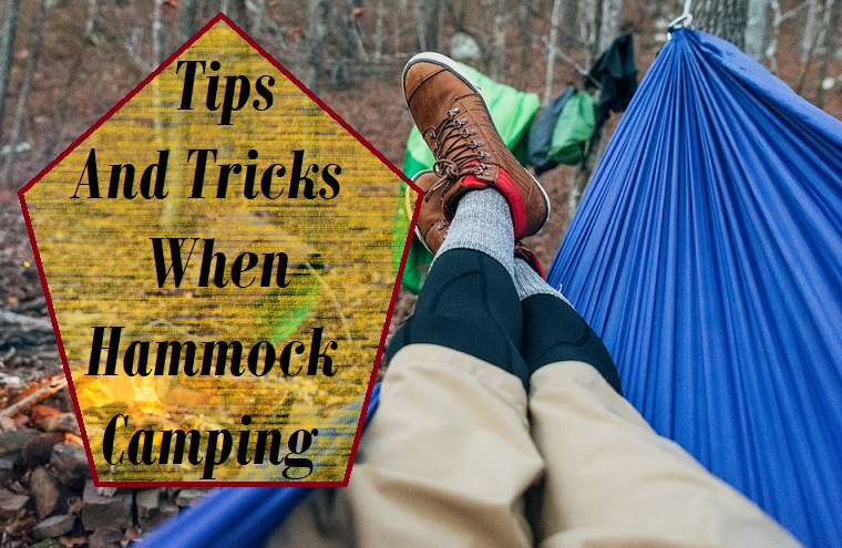 Hammock Camping Tips And Tricks