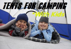 The Best Tents For Camping With Kids