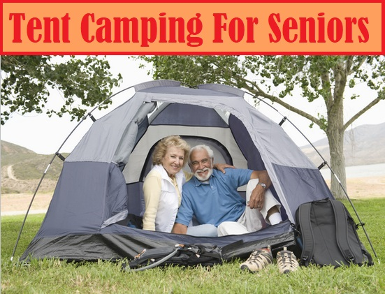 Tent Camping For Senior Citizens And Older Adults