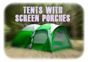 Best Tents With Screen Porch