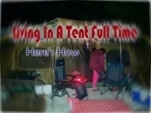 Full Time Tent Camping Tips