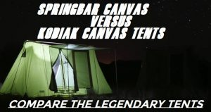 Springbar Tents VS Kodiak Tents Reviews