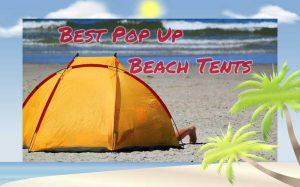 Best Pop Up Beach Tents