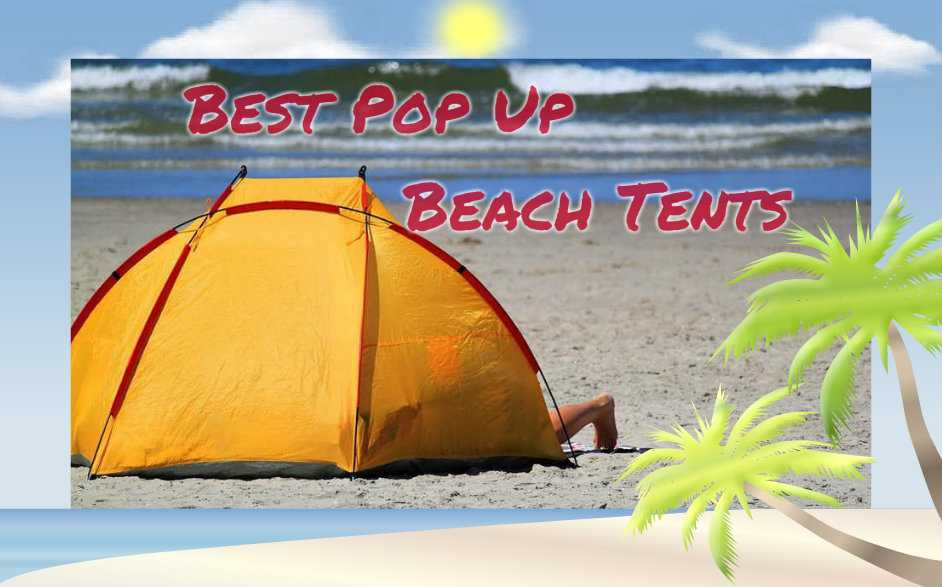 Best Pop Up Beach Tents