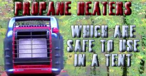 Are Propane Heaters Safe In A Tent