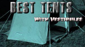 Best Tents With Vestibules