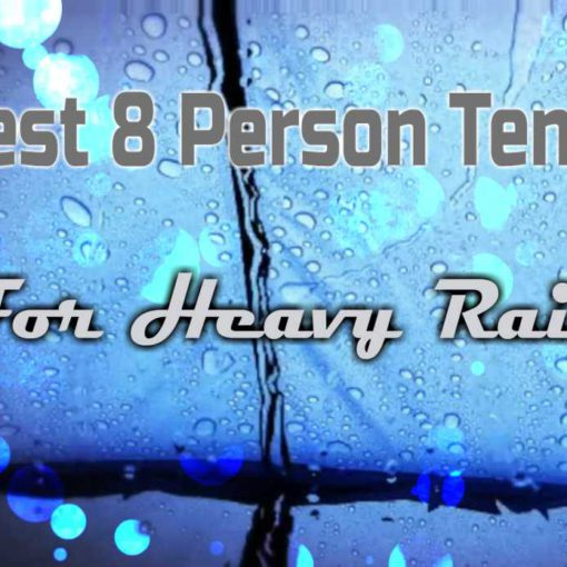 Best 8 Person Tents For Rain