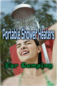 Best Portable Hot Water Heaters For Camping