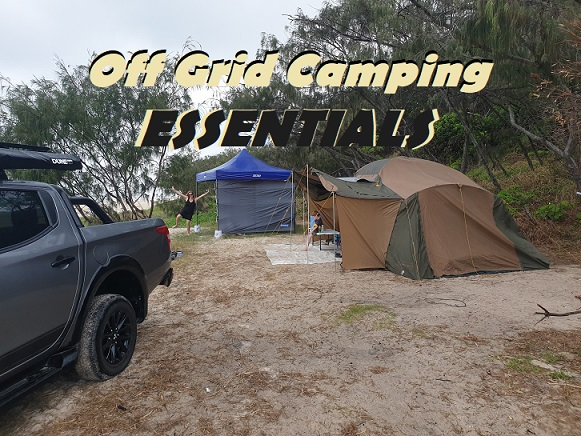 Off Grid Camping Essentials