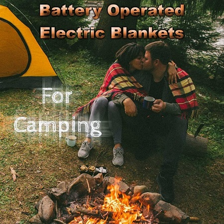 Battery Operated Electric Blankets For Camping