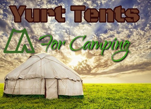 Best Yurt Tents For Camping