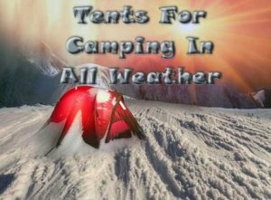 Best All Weather Camping Tents