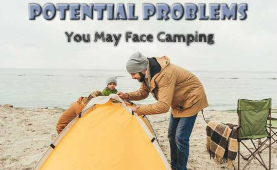 Potential Problems When Camping