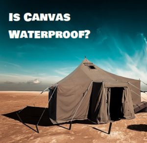 Are canvas tents waterproof