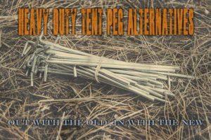 Heavy Duty Tent Peg Alternatives