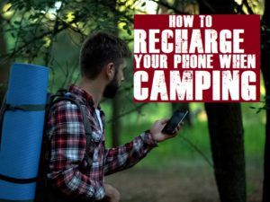 How To Charge Your Phone When Camping