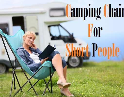 Best Camping Chairs For Short People