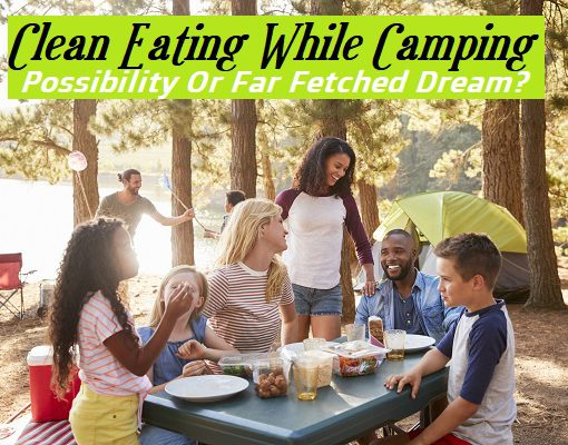 Clean Eating While Camping